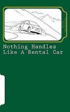 Nothing Handles Like a Rental Car : (confessions of an Automotive Adventurer)...