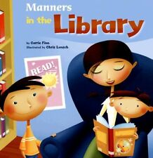 Way to Be! Manners: Manners in the Library by Carrie Finn (2007, Paperback)