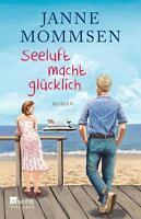 Seeluft macht glücklich von Janne Mommsen (2017, Taschenbuch)
