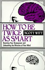 How to Be Twice as Smart: Boosting Your Brainpower