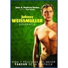 JOHNNY WEISSMULLER. BIOGRAFIA - JUAN A. PEDRERO SANTOS - ED. T&B - 2010