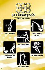 HUMOR POSTER~Beerlympics:6 Events Keg Stand, Beer Pong,Bong,5K Run,Hurl OLYMPICS