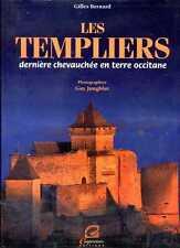 LES TEMPLIERS DERNIERE CHEVAUCHEE EN TERRE OCCITANE - Gilles Bernard 1998