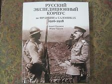 Russian Imperial Expedition Corp 1916-18 in France And Saloniki