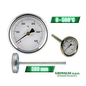 TERMOMETRO FORNO LEGNA BARBECUE SONDA RIGIDA 300 mm TEMPERATURA 0 - 500°C