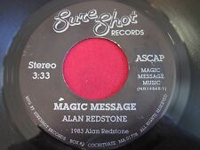 RARE PRIVATE ROCK 45 - ALAN REDSTONE - MAGIC MESSAGE - SURE SHOT (1983)