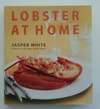 Lobster at Home by Jasper White (1998, Hardcover)