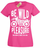Be Wild T-Shirt motorbike biker tee Womens Ladies