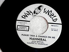 HANNIBAL~PLEASE TAKE A CHANCE ON ME~LOVE IS FUNNY~PAN WORLD~~SOUL~ DOO WOP 45