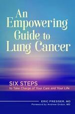 AN EMPOWERING GUIDE TO LUNG CANCER - PRESSER, ERIC, M.D./ ORDON, ANDREW, M.D. (F