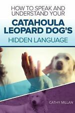 How to Speak and Understand Your Catahoula Leopard Dog's Hidden Language :.