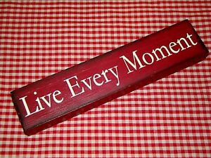 """Rustic Country Wood Message Block """"LIVE EVERY MOMENT"""" home decor"""