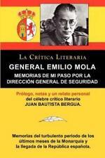 General Emilio Mola : Memorias de Mi Paso Por la Direcci�n General de...