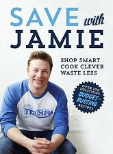 Save with Jamie: Shop Smart, Cook Clever, Waste Less by Jamie Oliver (Hardback,…