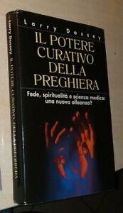 IL POTERE CURATIVO DELLA PREGHIERA Dossey 1993 CLUB DEGLI EDITORI CDE Speciani