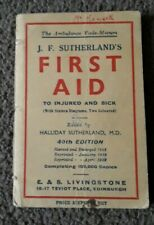 J F SUTHERLAND FIRST AID TO INJURED AND SICK COMPACT BOOK 40th edition 1939