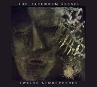 The Tapeworm Vessel - Twelve Atmospheres [CD]
