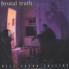 Kill Trend Suicide, Brutal Truth, Good
