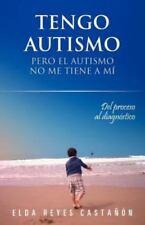 Tengo Autismo: Pero El Autismo No Me Tiene a Mi (Paperback or Softback)