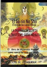 Go Rin No Sho el Libro de Las Cinco Esferas by Jose Manuel Mosquera (2015,...