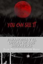 Paranohia y el Origen de Los Sheraticks by Juan Calderón Rozo (2015, Paperback)