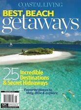 Coastal Living Magazine Best Beach Getaways 25 Destinations And Secret Hideaways
