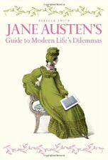 (Very Good)-Jane Austen's Guide to Modern Life's Dilemmas (Hardcover)-Rebecca Sm