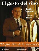 Gusto del vino, El. El gran libro de la degustación