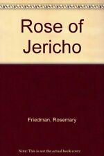 Rose of Jericho By Rosemary Friedman. 9780708828472