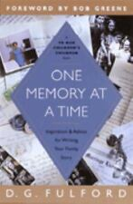 One Memory at a Time: Inspiration & Advice for Writing Your Family Story, D.G. F