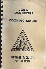 PORTLAND OR ANTIQUE JOB'S DAUGHTERS COOKING MAGIC COOK BOOK * LOCAL ADS * OREGON