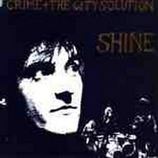 Crime And The City Solution - Shine (NEW CD)
