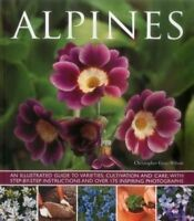 Alpines: An illustrated guide to varieties, cultivation and care, with-ExLibrary