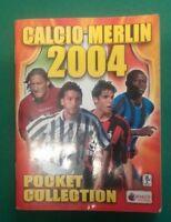 CALCIO MERLIN 2004 POCKET COLLECTION QUASI COMPLETO CALCIATORI STICKERS