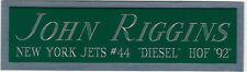 JOHN RIGGINS JETS NAMEPLATE FOR AUTOGRAPHED Signed HELMET-JERSEY-FOOTBALL-PHOTO