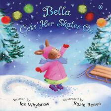 BELLA ottiene i suoi pattini da IAN WHYBROW (libro in brossura, 2007)