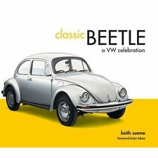 Classic Beetle: A VW Celebration by Keith Seume (Hardback, 2015)