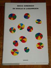 """Nico Orengo """"DI VIOLE E LIQUIRIZIA"""" Einaudi 1ªEd. (copertina rigida)"""
