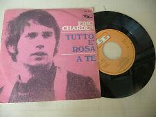 """ERIC CHARDEN"""" TUTTO E'ROSA-disco 45 giri IL It 1968"""" PERFETTO"""