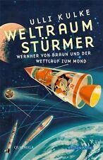 Kulke, Ulli - Weltraumstürmer: Wernher von Braun und der Wettlauf zum Mond