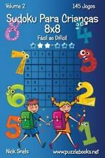 Sudoku para Crianças: Sudoku para Crianças 8x8 - Fácil Ao Difícil - Volume 2...