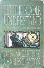 Let the Reader Understand: A Guide to Interpreting and Applying the Bible, Clayt
