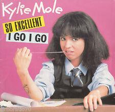 KYLIE MOLE So Excellent / I Go I Go OZ 45