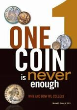 One Coin is Never Enough: Why and How We Collect by  in Used - Good