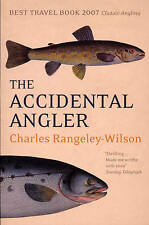 The Accidental Angler, Rangeley-Wilson, Charles, New Book