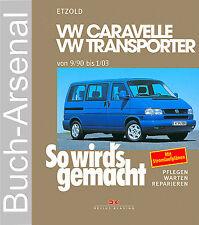 VW Caravelle/Transporter T4 von 9/90 bis 1/03 So wird's gemacht - Band 75