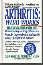 Arthritis : What Works by Dava Sobel and Arthur C. Klein (1989, Hardcover)