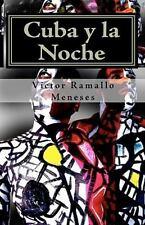 Cuba y la Noche : Versos Libres by Victor Ramallo Meneses (2010, Paperback)