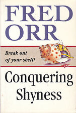 Conquering Shyness: Break Out of Your Shell! by Fred Orr - AUST SELLER!!
