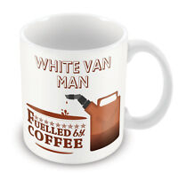 White Van Man FUELLED BY Mug - Coffee Tea Latte Gift Idea novelty office
